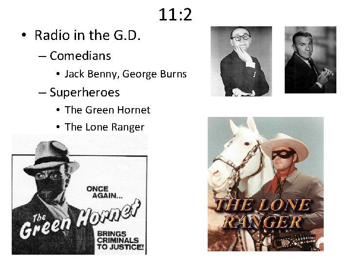 • Radio in the G. D. 11: 2 – Comedians • Jack Benny,