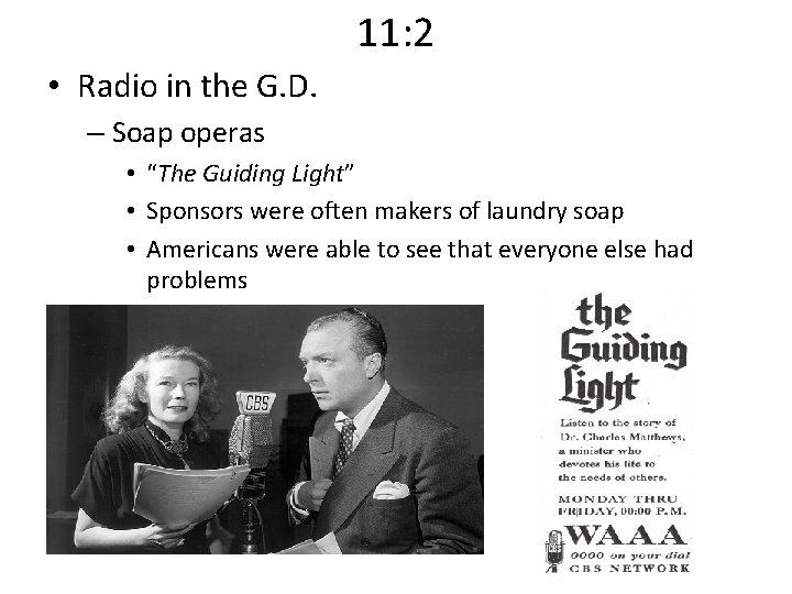 """11: 2 • Radio in the G. D. – Soap operas • """"The Guiding"""