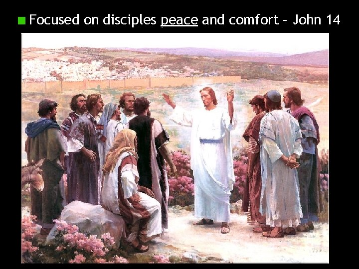 Focused on disciples peace and comfort – John 14
