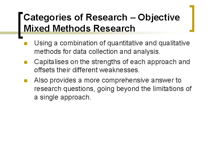 Categories of Research – Objective Mixed Methods Research n n n Using a combination