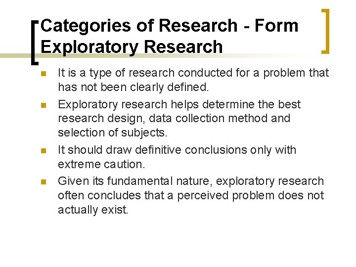 Categories of Research - Form Exploratory Research n n It is a type of