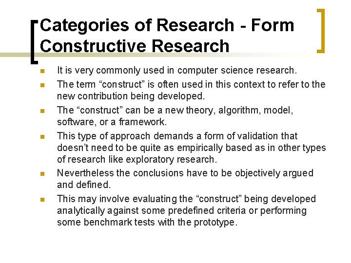 Categories of Research - Form Constructive Research n n n It is very commonly
