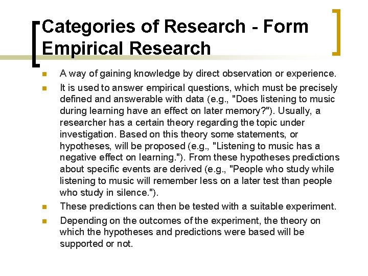 Categories of Research - Form Empirical Research n n A way of gaining knowledge