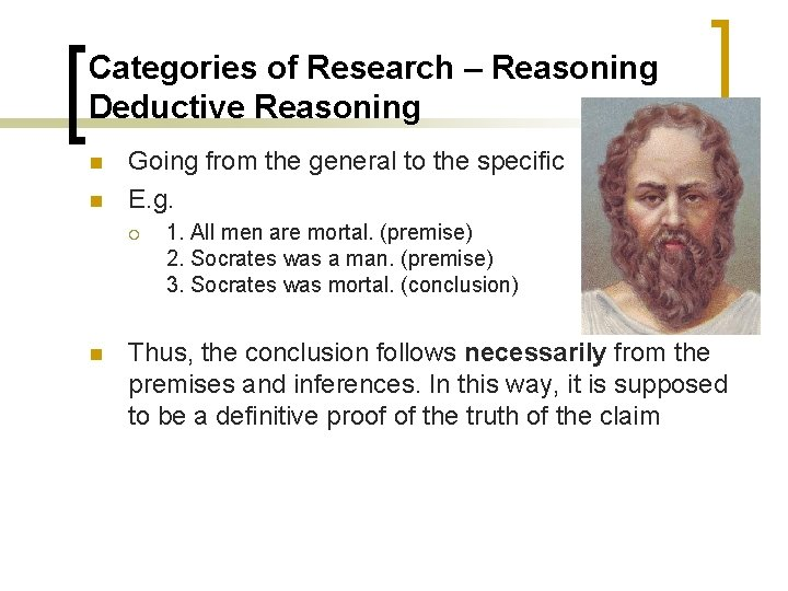 Categories of Research – Reasoning Deductive Reasoning n n Going from the general to