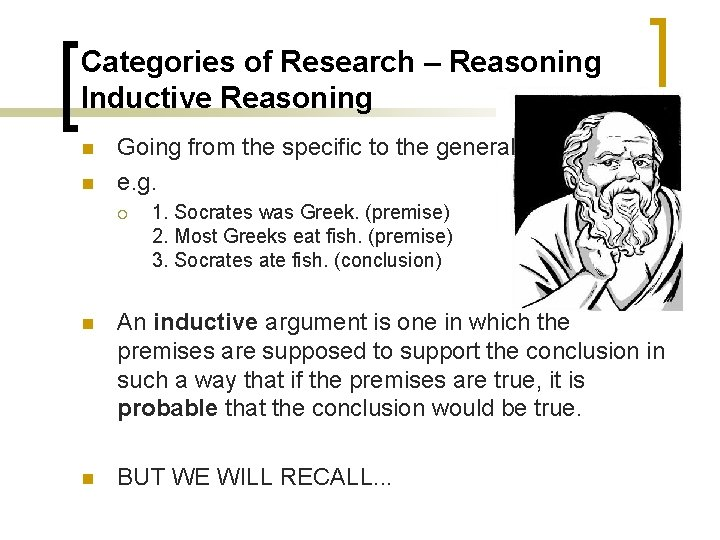 Categories of Research – Reasoning Inductive Reasoning n n Going from the specific to