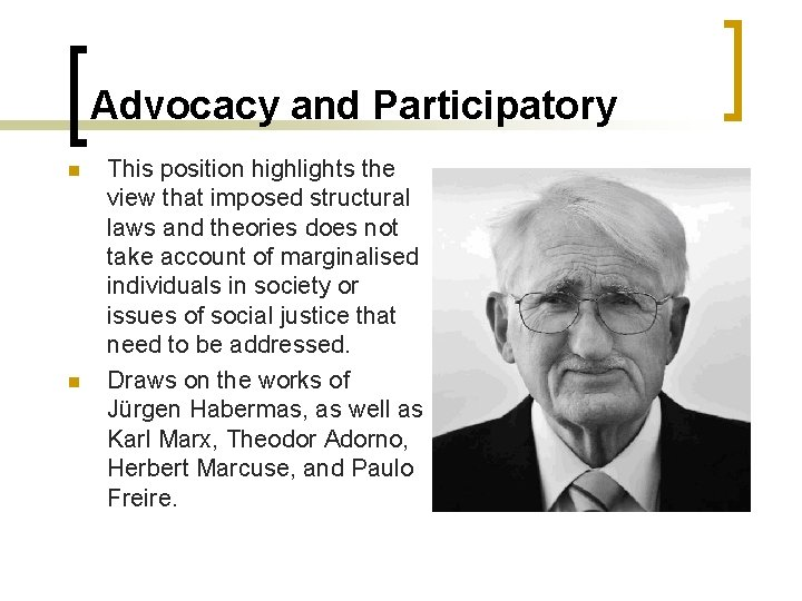 Advocacy and Participatory n n This position highlights the view that imposed structural laws