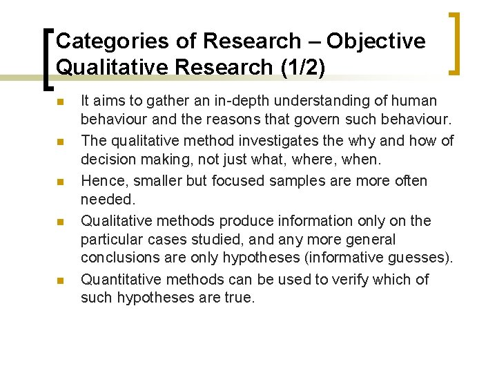 Categories of Research – Objective Qualitative Research (1/2) n n n It aims to
