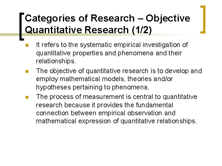 Categories of Research – Objective Quantitative Research (1/2) n n n It refers to