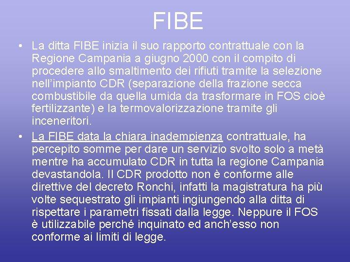 FIBE • La ditta FIBE inizia il suo rapporto contrattuale con la Regione Campania