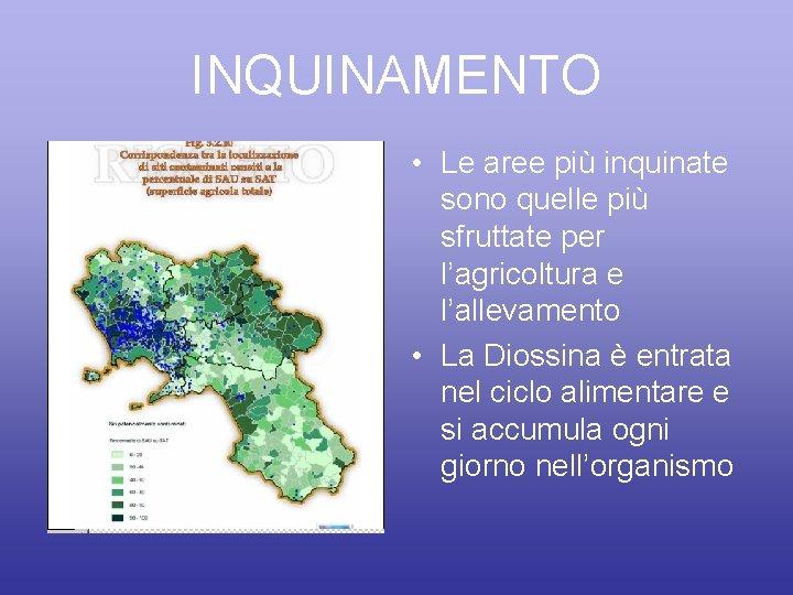 INQUINAMENTO • Le aree più inquinate sono quelle più sfruttate per l'agricoltura e l'allevamento
