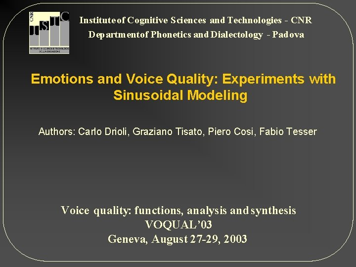 Institute of Cognitive Sciences and Technologies - CNR Departmentof Phonetics and Dialectology - Padova