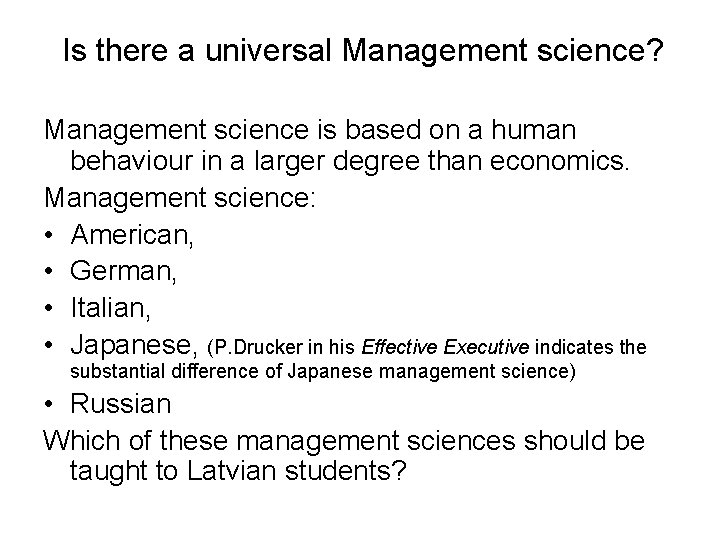 Is there a universal Management science? Management science is based on a human behaviour