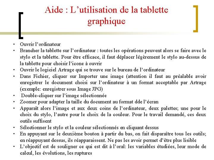 Aide : L'utilisation de la tablette graphique • Ouvrir l'ordinateur • Brancher la tablette