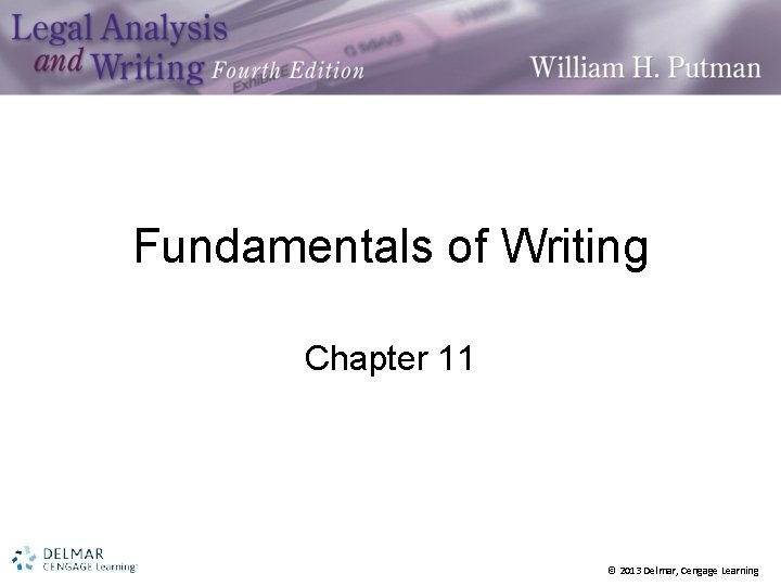 Fundamentals of Writing Chapter 11 © 2013 Delmar, Cengage Learning
