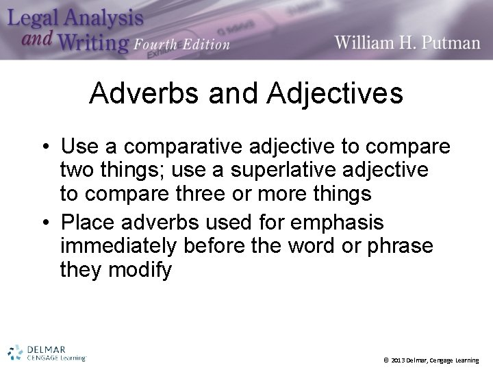 Adverbs and Adjectives • Use a comparative adjective to compare two things; use a