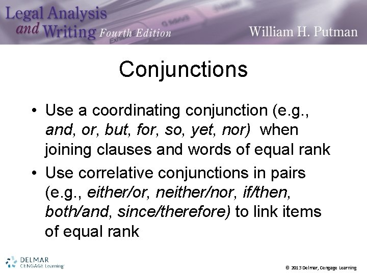 Conjunctions • Use a coordinating conjunction (e. g. , and, or, but, for, so,