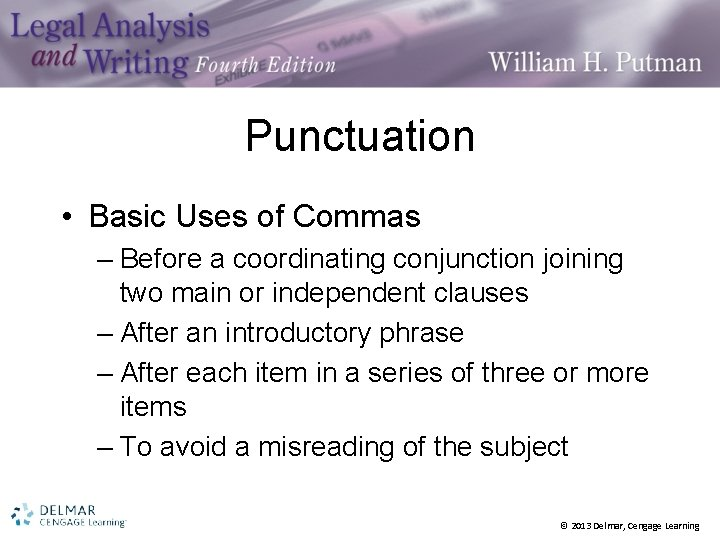 Punctuation • Basic Uses of Commas – Before a coordinating conjunction joining two main