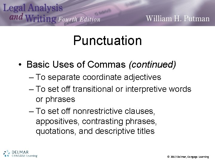 Punctuation • Basic Uses of Commas (continued) – To separate coordinate adjectives – To