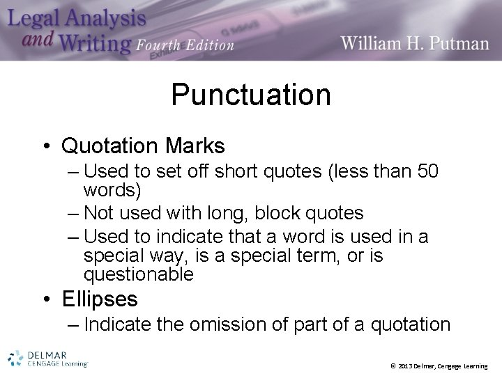 Punctuation • Quotation Marks – Used to set off short quotes (less than 50