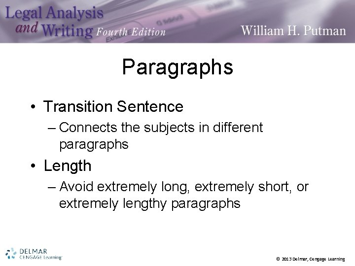 Paragraphs • Transition Sentence – Connects the subjects in different paragraphs • Length –