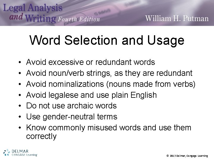Word Selection and Usage • • Avoid excessive or redundant words Avoid noun/verb strings,