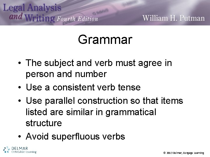 Grammar • The subject and verb must agree in person and number • Use