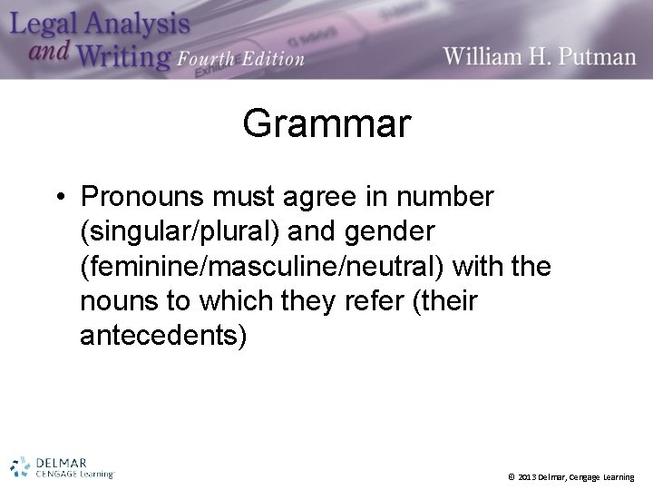 Grammar • Pronouns must agree in number (singular/plural) and gender (feminine/masculine/neutral) with the nouns