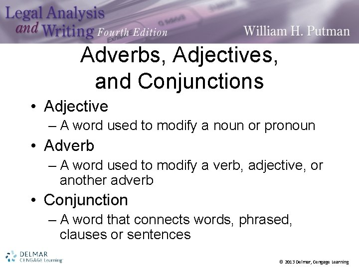 Adverbs, Adjectives, and Conjunctions • Adjective – A word used to modify a noun