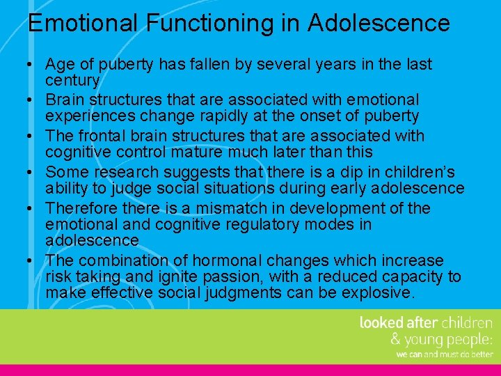 Emotional Functioning in Adolescence • Age of puberty has fallen by several years in