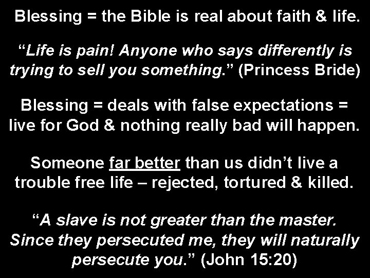 """Blessing = the Bible is real about faith & life. """"Life is pain! Anyone"""
