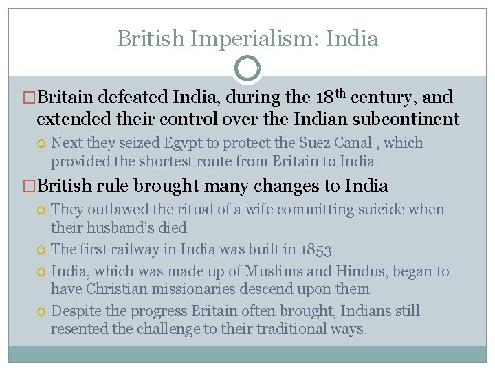 British Imperialism: India �Britain defeated India, during the 18 th century, and extended their