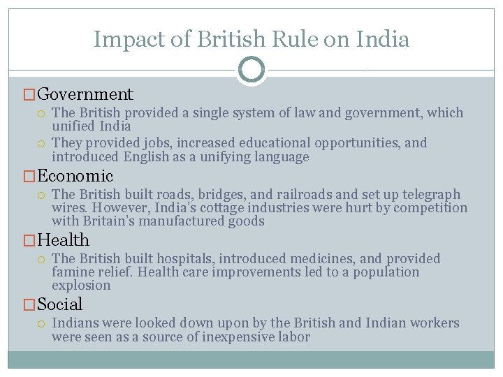 Impact of British Rule on India �Government The British provided a single system of