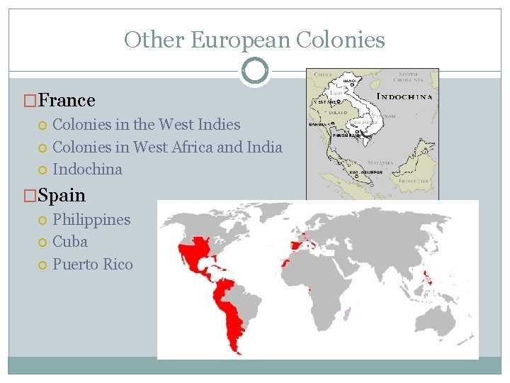 Other European Colonies �France Colonies in the West Indies Colonies in West Africa and