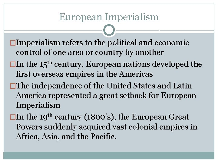 European Imperialism �Imperialism refers to the political and economic control of one area or