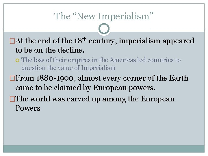 """The """"New Imperialism"""" �At the end of the 18 th century, imperialism appeared to"""