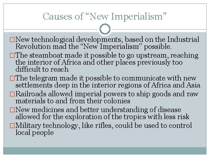 """Causes of """"New Imperialism"""" �New technological developments, based on the Industrial Revolution mad the"""