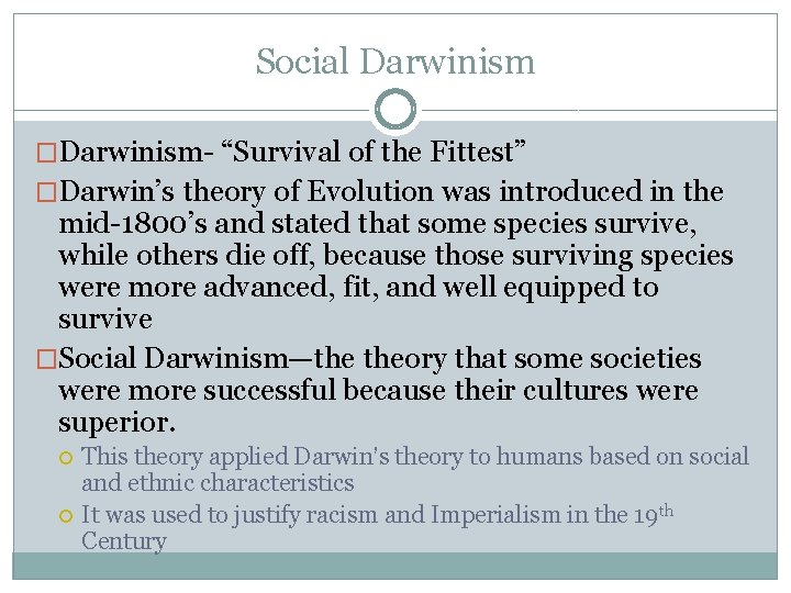 """Social Darwinism �Darwinism- """"Survival of the Fittest"""" �Darwin's theory of Evolution was introduced in"""