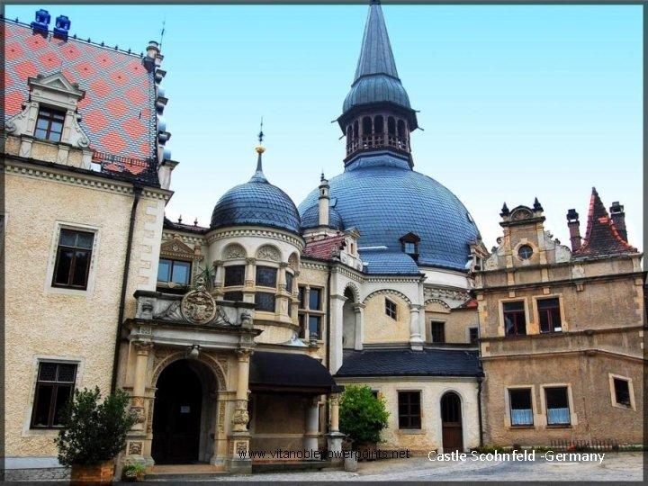 www. vitanoblepowerpoints. net Castle Scohnfeld -Germany