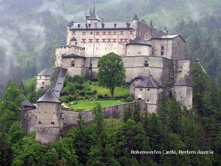 Hohenwerfen Castle, Herfern Austria www. vitanoblepowerpoints. net