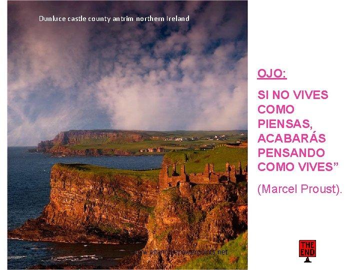 Dunluce castle county antrim northern Ireland OJO: SI NO VIVES COMO PIENSAS, ACABARÁS PENSANDO