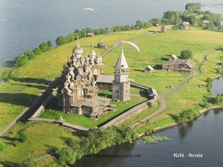 www. vitanoblepowerpoints. net Kizhi - Russia