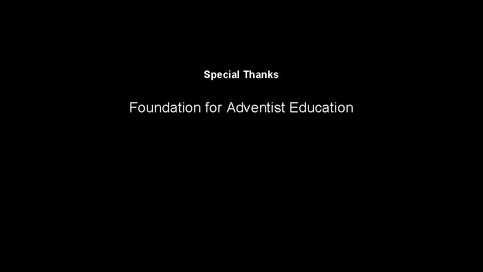 Special Thanks Foundation for Adventist Education