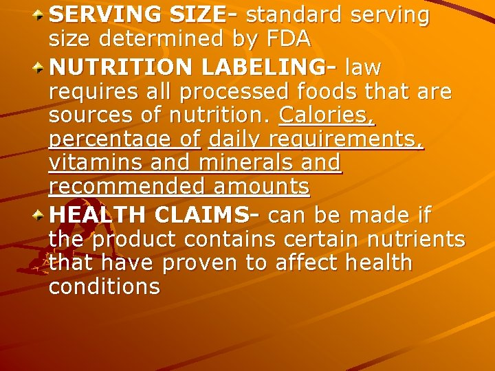 SERVING SIZE- standard serving size determined by FDA NUTRITION LABELING- law requires all processed