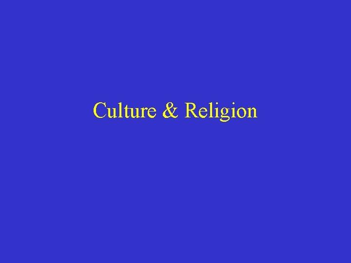 Culture & Religion