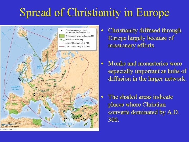 Spread of Christianity in Europe • Christianity diffused through Europe largely because of missionary