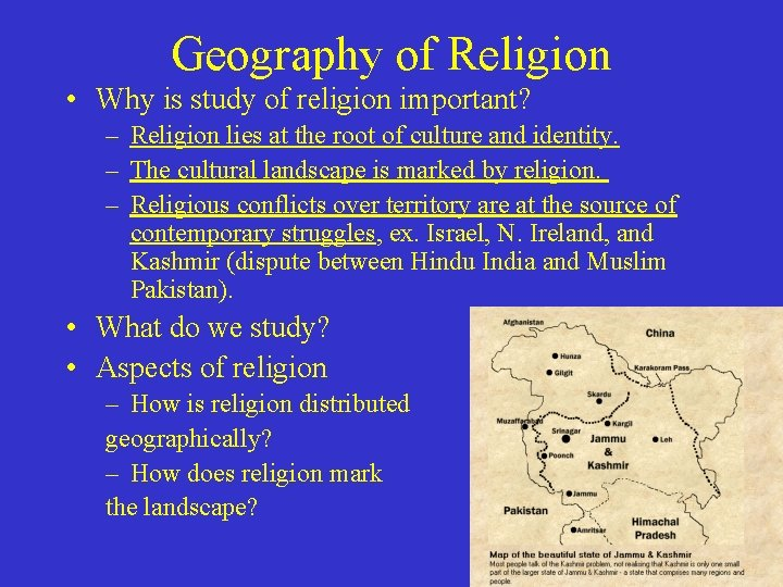 Geography of Religion • Why is study of religion important? – Religion lies at