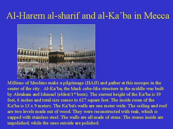 Al-Harem al-sharif and al-Ka'ba in Mecca Millions of Muslims make a pilgrimage (HAJJ) and