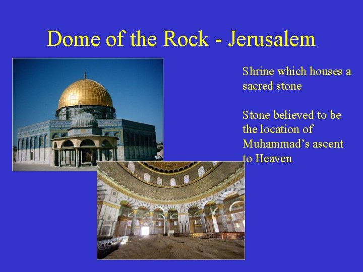 Dome of the Rock - Jerusalem Shrine which houses a sacred stone Stone believed