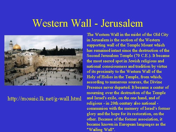 Western Wall - Jerusalem http: //mosaic. lk. net/g-wall. html The Western Wall in the