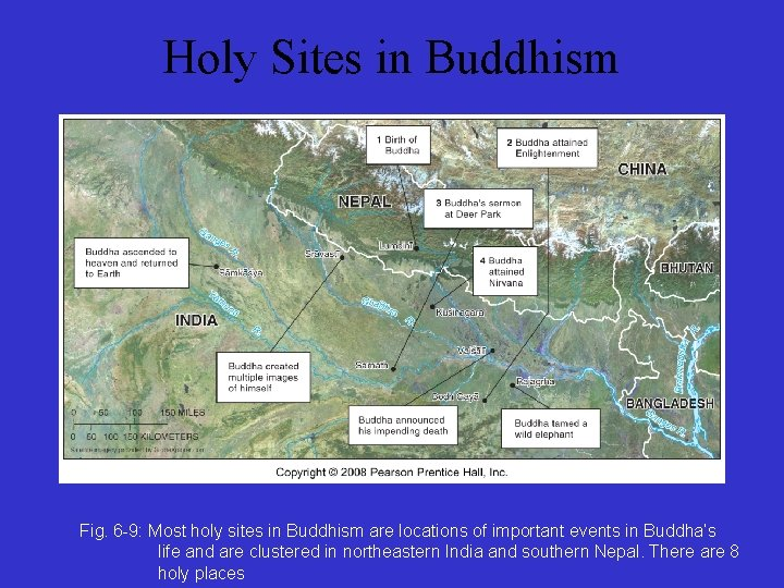 Holy Sites in Buddhism Fig. 6 -9: Most holy sites in Buddhism are locations